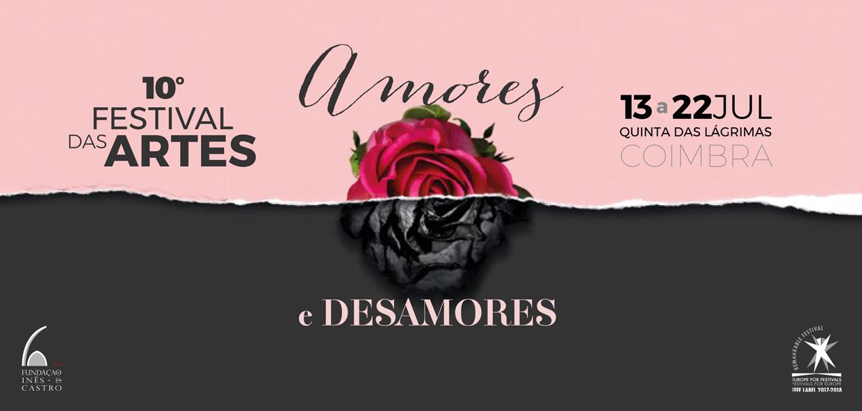 PROGRAMA | 10º Festival das Artes | Amores & Desamores